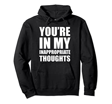 Amazoncom Youre In My Inappropriate Thoughts Funny T Shirt Clothing