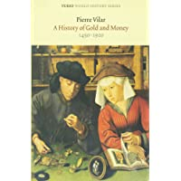 A History of Gold and Money: 1450-1920 (Verso World History Series)