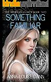Something Familiar (The Vandran Legacy Book 2)