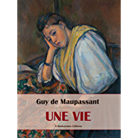 Une vie (French Edition)