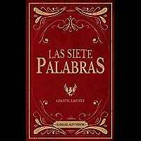 Las Siete Palabras (Spanish Edition)