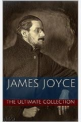James Joyce: The Ultimate Collection Kindle Edition
