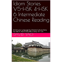 Idiom Stories V5-HSK 4-HSK 6 Intermediate Chinese Reading: Enrich your Language by Chinese Culture Story for HSK 4- HSK…