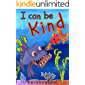 I can be kind: Children's Book, Compassion, Kindness, Beginning Readers, Kindergarten, First & Second Graders, Age 3-8…