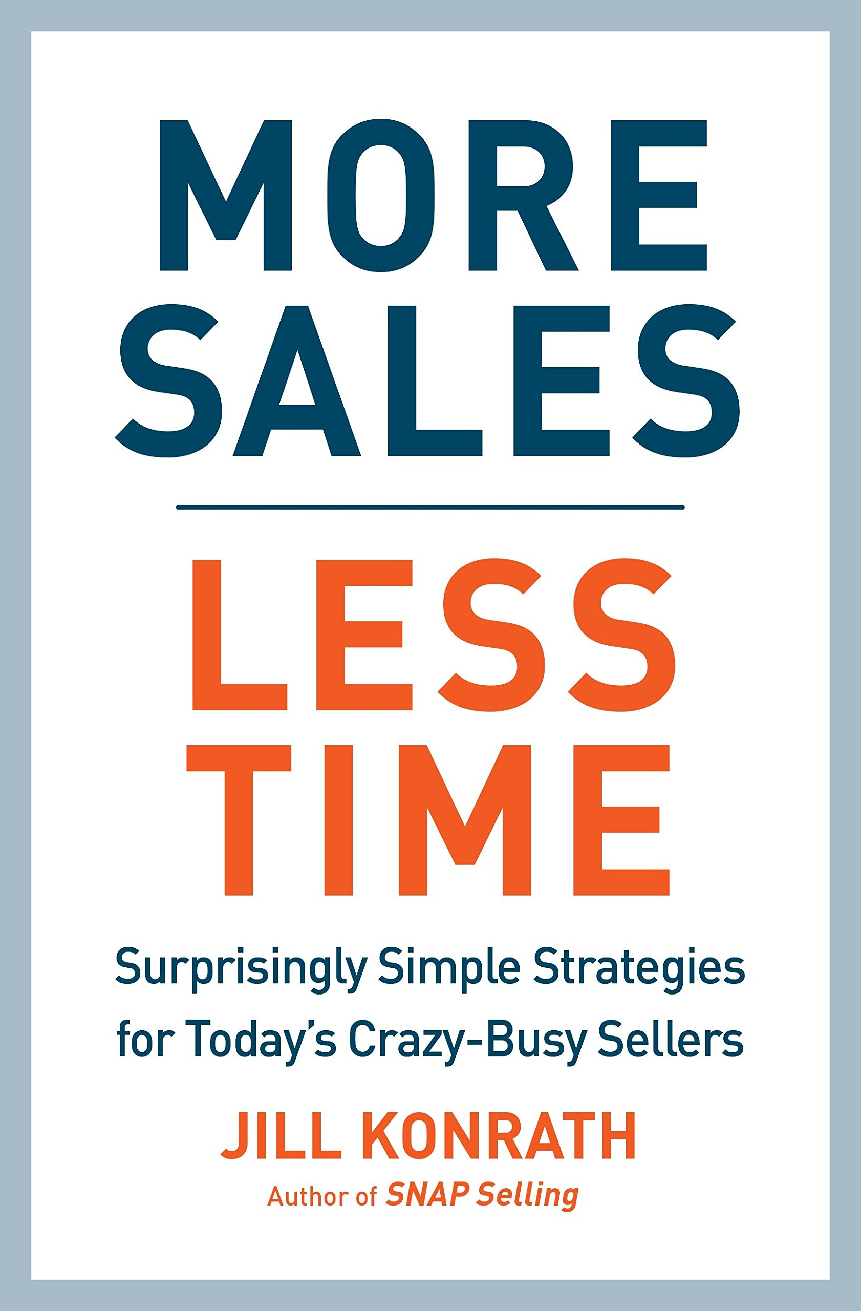 More Sales, Less Time: Surprisingly Simple Strategies for ...