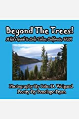 Beyond The Trees! A Kid's Guide To Lake Tahoe, USA Paperback