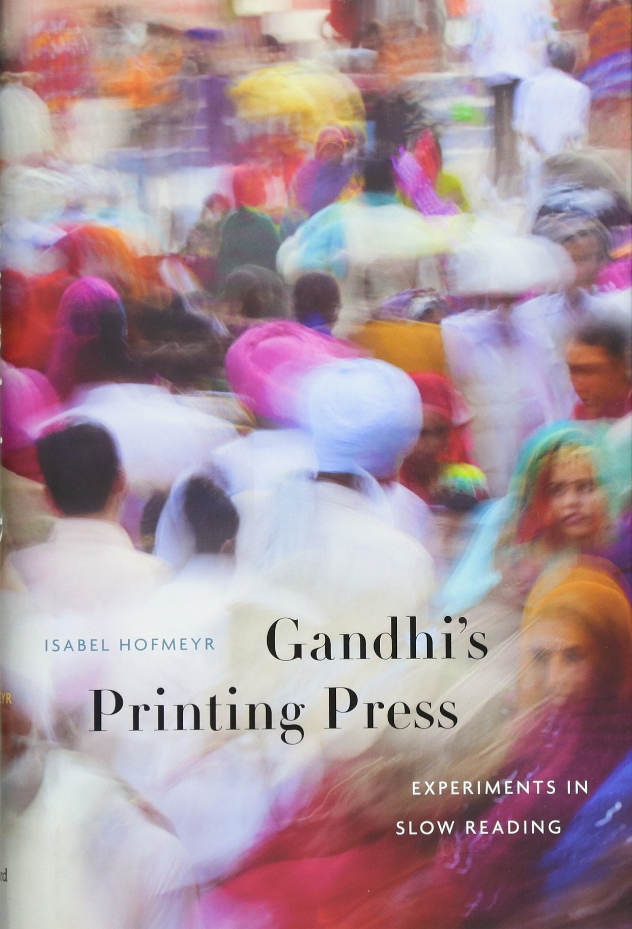 Read Online Gandhi's Printing Press: Experiments in Slow Reading pdf
