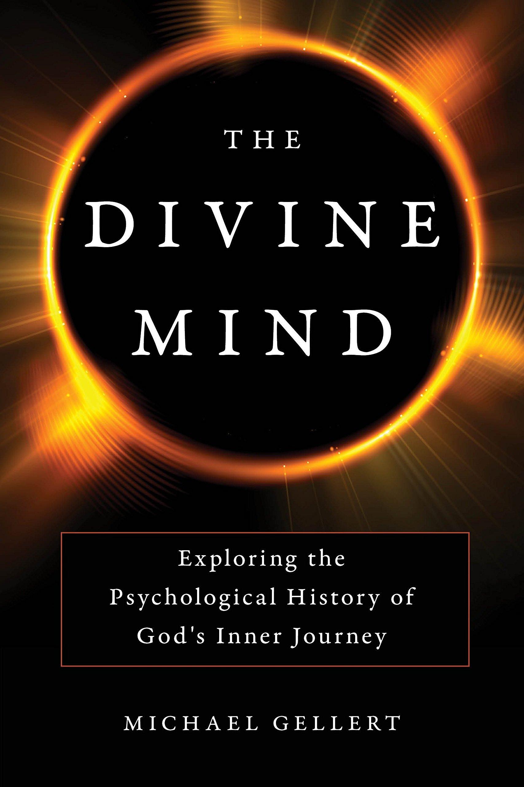 Download The Divine Mind: Exploring the Psychological History of God's Inner Journey pdf