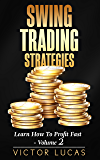 Swing Trading Strategies: Learn How to Profit Fast — Volume 2 (Swing Trading Strategies Victor Lucas)