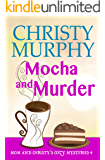 Mocha and Murder: A Comedy Cozy (Mom and Christy's Cozy Mysteries Book 4)