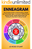 Enneagram: The Complete Guide to Understanding in Depth the 9 Personality Types. A Journey to Self-Discovery, Spiritual Growth, Healthy Relationships and ... to Being Yourself (The Enneagram Book 1)