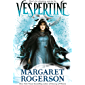 Vespertine: The enthralling new fantasy from the New York Times bestselling author of Sorcery of Thorns and An…