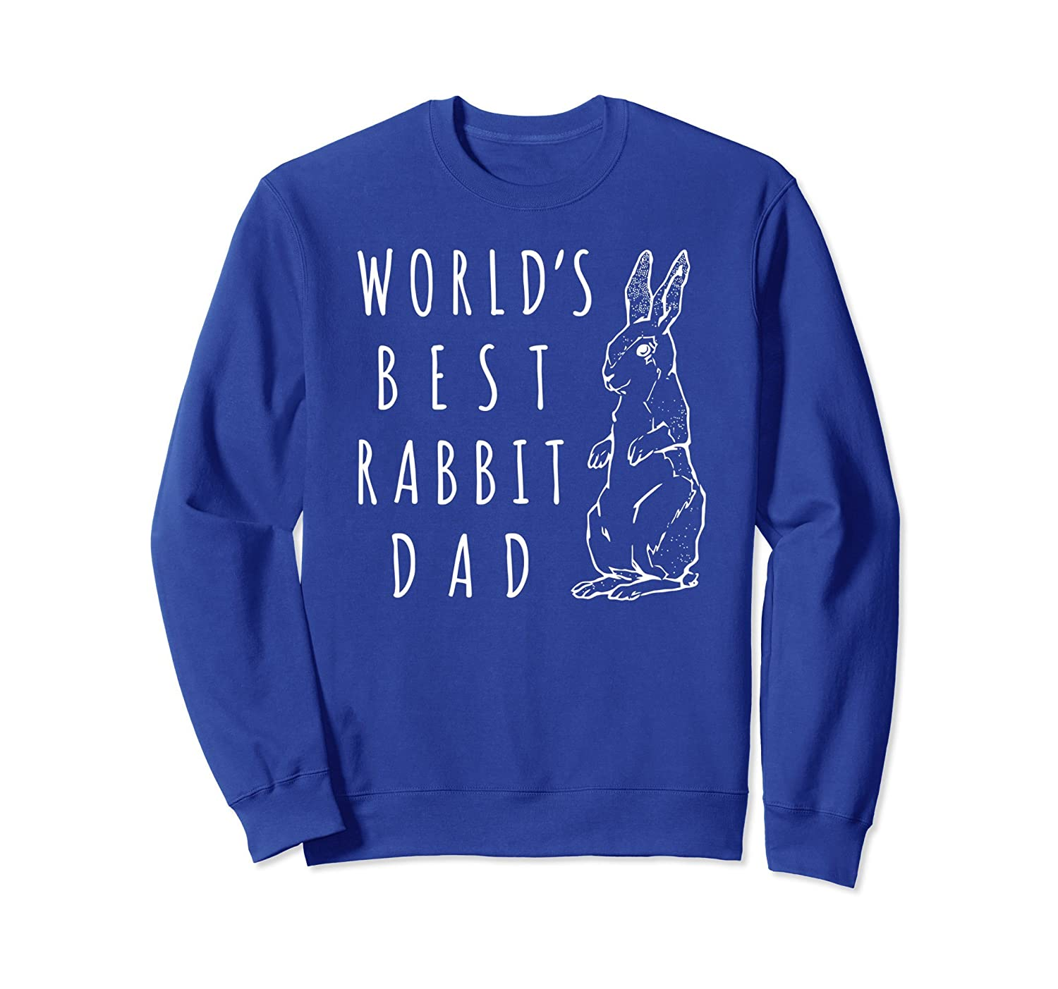 Best Rabbit Dad Sweatshirt, World's Best Bunny Dad Apparel-alottee gift