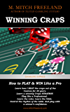 Winning Craps: How to Play & Win Like a Pro. Learn How I Beat the Craps out of the Casinos for 30 Years (CRAPS STRATEGY FOR BEGINNERS AND SEASONED PLAYERS) (Gamblers Express Series Book 1)