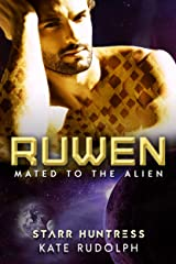 Ruwen: Fated Mate Alien Romance (Mated to the Alien Book 1) Kindle Edition