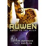Ruwen: Fated Mate Alien Romance (Mated to the Alien Book 1)