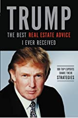 Trump: The Best Real Estate Advice I Ever Received: 100 Top Experts Share Their Strategies (English Edition) eBook Kindle