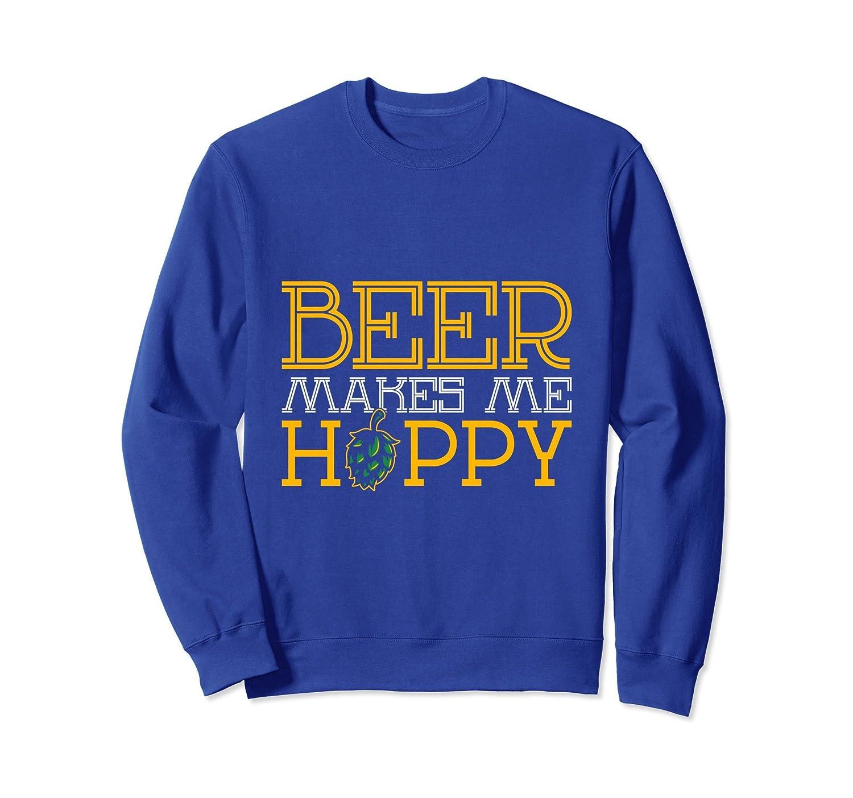 Beer Makes Me Hoppy Sweatshirt Gift-AZP