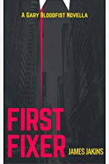 First Fixer (Gary Bloodfist Book 1) Kindle Edition
