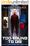 Too Young to Die (Pivot Lab Chronicles Book 1)