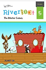 The Winter Comes: Teach Your Children Friendship And Kindness (Riverboat Series Chapter Books Book 5) Kindle Edition
