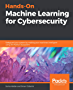 Hands-On Machine Learning for Cybersecurity: Safeguard your system by making your machines intelligent using the Python ecosystem (English Edition)