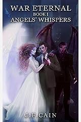 War Eternal: Book I: Angels' Whispers