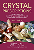 Crystal Prescriptions: The A-Z Guide To Chakra Balancing Crystals And Kundalini Activation Stones