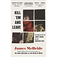 Kill 'Em and Leave: Searching for James Brown and the American Soul book cover