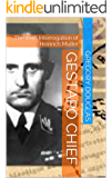Gestapo Chief: The 1948 Interrogation of Heinrich Muller (The Müller Chronicals)