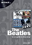 The Beatles: An A-Z Guide to Every Song: On Track