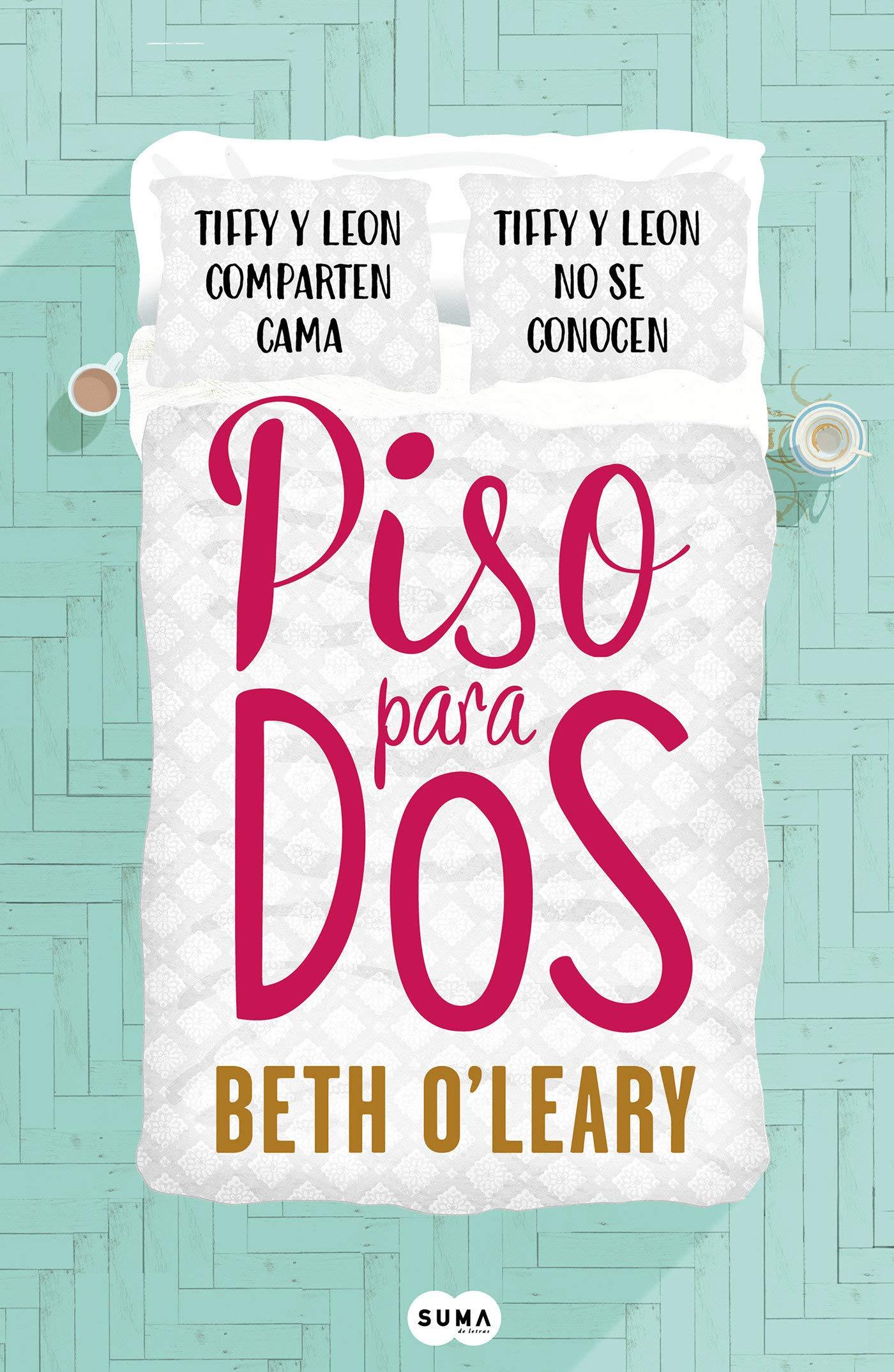 Piso para dos (SUMA): Amazon.es: OLeary, Beth, María del Mar ...