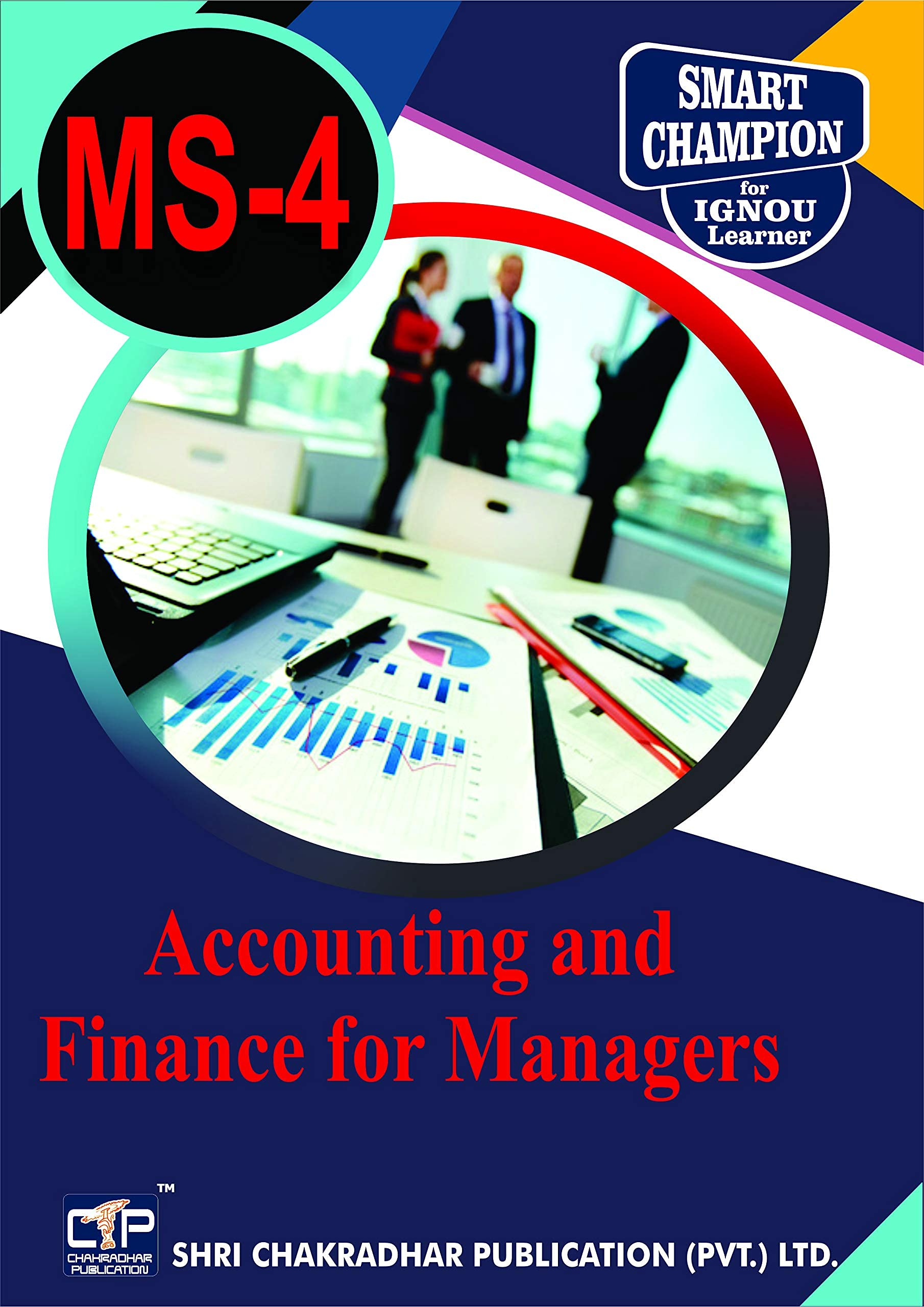 IGNOU MS 4 Help Book Accounting and Finance For Managers IGNOU Study Notes for exam Preparations with latest previous years solved papers (Latest Edition) IGNOU MBA IGNOU PGDFM IGNOU Master of Business Administration IGNOU PG Diploma in Financial Management ms-4