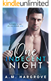 One Indecent Night: A Friends To Lovers Stand Alone Romance (A West Sisters Novel)