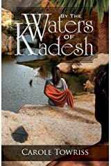 By the Waters of Kadesh (Journey to Canaan Book 2) Kindle Edition