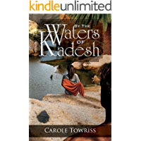 By the Waters of Kadesh (Journey to Canaan Book 2)