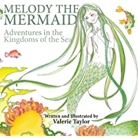 Melody the Mermaid: Adventures in the Kingdoms of the Sea