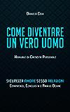 Come diventare un Vero Uomo: Manuale di Crescita Personale (Italian Edition)