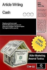 Article Writing Cash (Killer Marketing Arsenal Tactics)