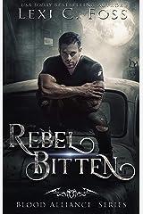 Rebel Bitten (Blood Alliance Book 4) Kindle Edition