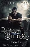 Rebel Bitten (Blood Alliance Book 4)