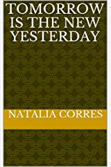 Tomorrow is the new Yesterday Kindle Edition