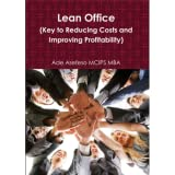 Lean Office (Key to Reducing Costs and Improving Profitability)