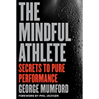 The Mindful Athlete: Secrets to Pure Performance (English Edition)