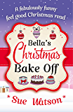 Bella's Christmas Bake Off: A fabulously funny, feel good Christmas read
