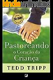 Pastoreando o Coração da Criança