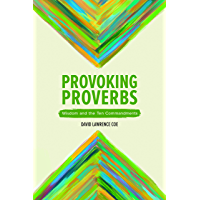 Provoking Proverbs: Wisdom and the Ten Commandments (English Edition)