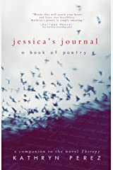 Jessica's Journal: A THERAPY Book of Poetry Kindle Edition