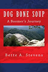 DOG BONE SOUP (Historical Fiction): A Boomer's Journey Kindle Edition