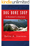 DOG BONE SOUP (Historical Fiction): A Boomer's Journey